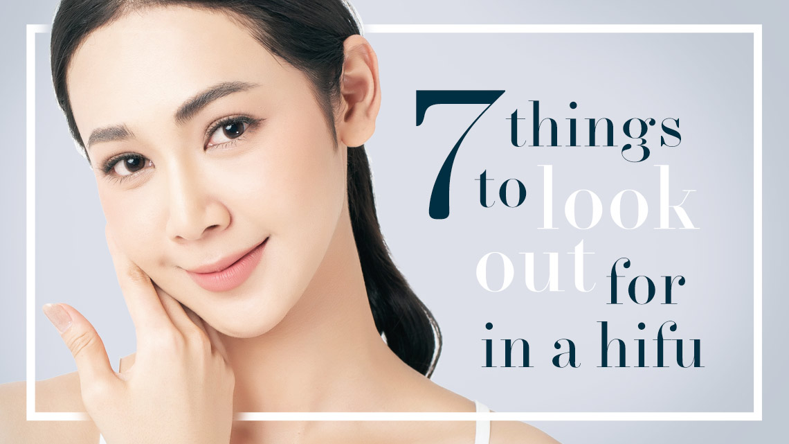 7 things to look out for in a hifu