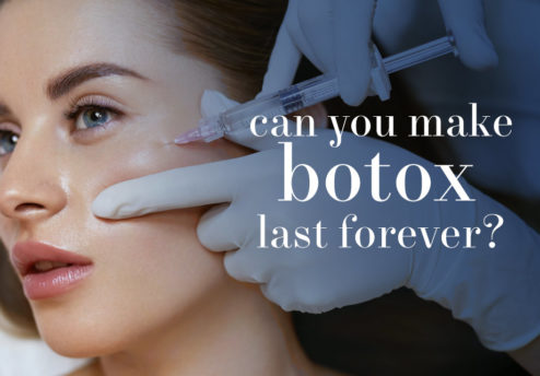 can you make botox last forever?